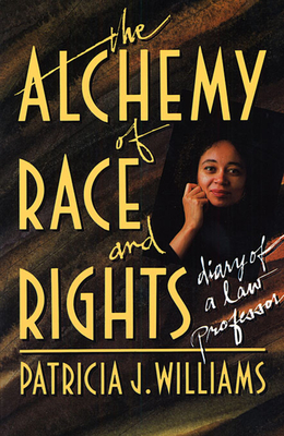 Alchemy of Race and Rights - Williams, Patricia J