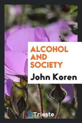 Alcohol and Society - Koren, John