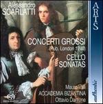 Alessandro Scarlatti: Concerti Grossi; Cello Sonatas