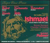 Alessandro Scarlatti: Ishmael - Brenda Harris (vocals); D'Anna Fortunato (vocals); Edward Brewer (harpsichord); Edward Brewer (organ);...