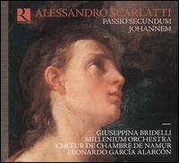 Alessandro Scarlatti: Passio Secundum Johannem - Caroline Weynants (soprano); Giuseppina Bridelli (mezzo-soprano); Guillaume Houcke (counter tenor); Maxime Melnik (tenor);...