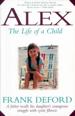Alex: The Life of a Child - Deford, Frank