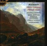 Alexander Campbell Mackenzie: Violin Concerto; Pibroch Suite