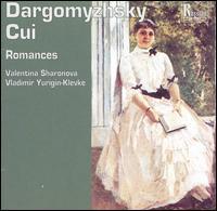 Alexander Dargomyzhsky, César Cui: Romances - Valentina Sharonova (soprano); Vladimir Yurigin-Klevke (piano)