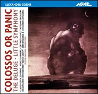 Alexander Goehr: Colossos or Panic; The Deluge; Little Symphony - ASKO Ensemble; Birmingham Contemporary Music Group; Claire Booth (soprano); Hilary Summers (contralto); Schoenberg Ensemble;...