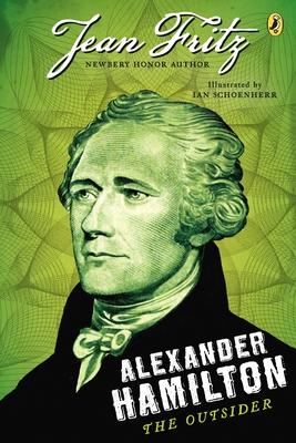 Alexander Hamilton: The Outsider - Fritz, Jean