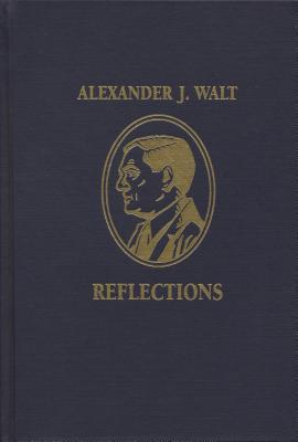 Alexander J. Walt: Reflections - Dulchavsky, Scott A (Editor), and Walt, Alexander J, and Schwartz, Seymour I, M.D. (Editor)