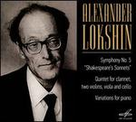 """Alexander Lokshin: Symphony No. 5 """"Shakespeare's Sonnets""""; Quintet for clarinet, two violins, viola and cello; Variat"""