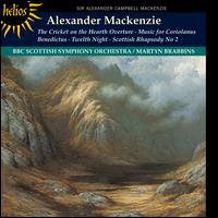Alexander Mackenzie: The Cricket on the Hearth Overture; Music for Coriolanus; Benedictus; Twelfth Night - BBC Scottish Symphony Orchestra; Martyn Brabbins (conductor)