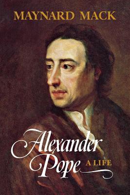 Alexander Pope: A Life - Mack, Maynard