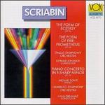 Alexander Scriabin: The Poem of Ecstasy; The Poem of Fire: Prometheus; Piano Concerto in F Sharp Minor