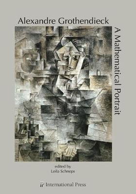 Alexandre Grothendieck: A Mathematical Portrait - Schneps, Leila (Editor)