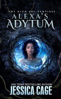 Alexa's Adytum - Cage, Jessica, and Watson, Debbi (Editor)