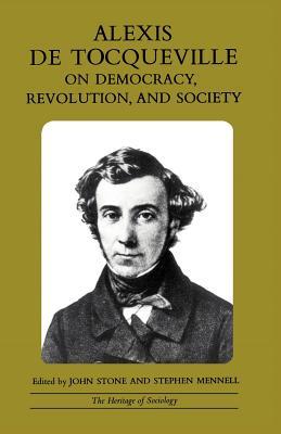 Alexis de Tocqueville on Democracy, Revolution, and Society - Tocqueville, Alexis De