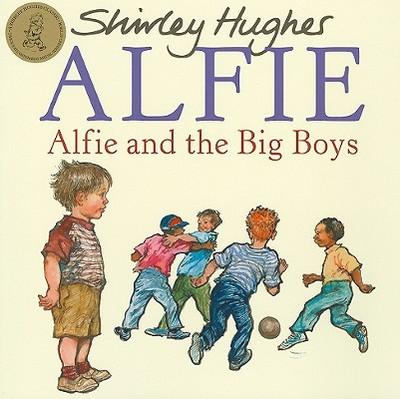 Alfie and the Big Boys - Hughes, Shirley
