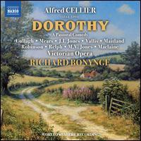 Alfred Cellier: Dorothy - Edward Robinson (baritone); John Ieuan Jones (baritone); Lucy Vallis (mezzo-soprano); Majella Cullagh (soprano);...