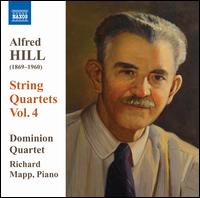 Alfred Hill: String Quartets, Vol. 4 - Amelia Berry (soprano); Annabelle Cheetham (mezzo-soprano); Bryony Williams (soprano); Chris Berentson (tenor);...