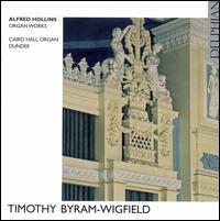 Alfred Hollins: Organ Works - Timothy Byram-Wigfield (organ)
