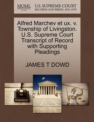 Alfred Marchev Et UX. V. Township of Livingston. U.S. Supreme Court Transcript of Record with Supporting Pleadings - Dowd, James T