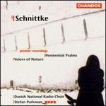Alfred Schnittke: Penitential Psalms; Voices of Nature