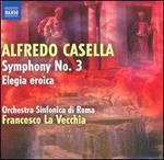 Alfredo Casella: Symphony No. 3; Elegia eroica