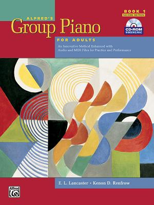 Alfred's Group Piano for Adults Student Book, Bk 1: An Innovative Method Enhanced with Audio and MIDI Files for Practice and Performance, Comb Bound Book & CD-ROM - Lancaster, E L, and Renfrow, Kenon D