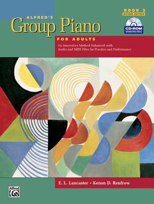 Alfred's Group Piano for Adults Student Book, Bk 2: An Innovative Method Enhanced with Audio and MIDI Files for Practice and Performance, Comb Bound Book & CD-ROM - Lancaster, E L, and Renfrow, Kenon D