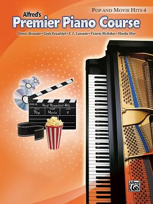 Alfred's Premier Piano Course Pop and Movie Hits, Level 4 - Alexander, Dennis