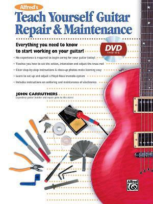 Alfred's Teach Yourself Guitar Repair & Maintenance - Carruthers, John