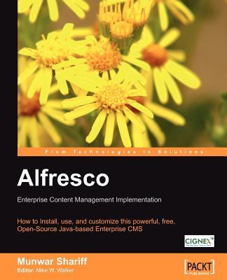 Alfresco Enterprise Content Management Implementation - Shariff, Munwar