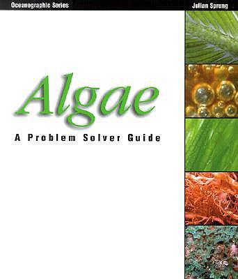 Algae: A Problem Solver Guide - Sprung, Julian, and Ramirez, Daniel (Designer)