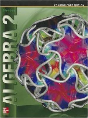 Algebra 2, Student Edition - Mcgraw-Hill