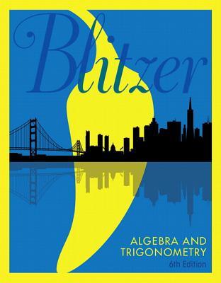 Algebra and Trigonometry, Books a la Carte Edition - Blitzer, Robert