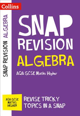 Algebra (for Papers 1, 2 and 3): Aqa GCSE Maths Higher - Collins Gcse