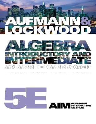 Algebra: Introductory and Intermediate: An Applied Approach - Aufmann, Richard N, and Lockwood, Joanne S