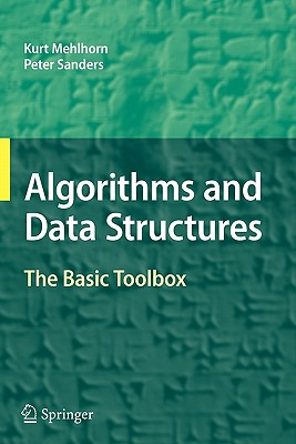 Algorithms and Data Structures: The Basic Toolbox - Mehlhorn, Kurt, and Sanders, Peter
