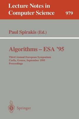 Algorithms - ESA '95: Third Annual European Symposium, Corfu, Greece, September, 25 - 27, 1995. Proceedings - Spirakis, Paul (Editor)