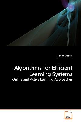 Algorithms for Efficient Learning Systems - Ertekin, Eyda
