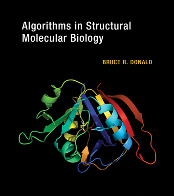 Algorithms in Structural Molecular Biology - Donald, Bruce R, and Istrail, Sorin (Editor), and Pevzner, Pavel A (Editor)