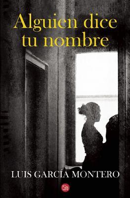 Alguien Dice Tu Nombre - Garcia Montero, Luis