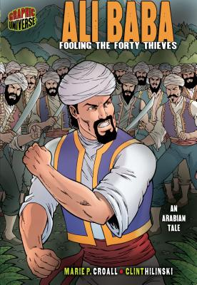Ali Baba: Fooling the Forty Thieves [an Arabian Tale] - Croall, Marie P