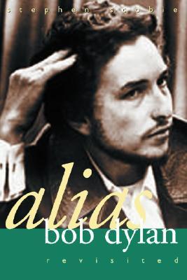 Alias Bob Dylan: Revisited - Scobie, Stephen