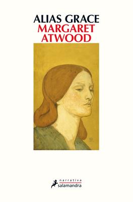 Alias Grace - Atwood, Margaret, and Menini, Maraia Antonia