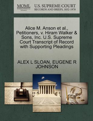 Alice M. Anson et al., Petitioners, V. Hiram Walker & Sons, Inc. U.S. Supreme Court Transcript of Record with Supporting Pleadings - Sloan, Alex L, and Johnson, Eugene R