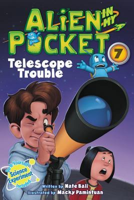Alien in My Pocket #7: Telescope Troubles - Ball, Nate