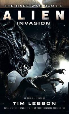 Alien - Invasion: The Rage War Book 2 - Lebbon, Tim
