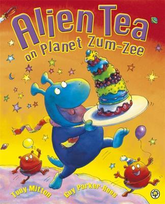 Alien Tea on Planet Zum-Zee - Mitton, Tony