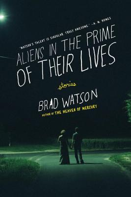 Aliens in the Prime of Their Lives - Watson, Brad