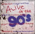 Alive in the 90's, Vol. 1