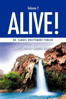 Alive! Volume 2 - Fowler, Dr Samuel Whittemore